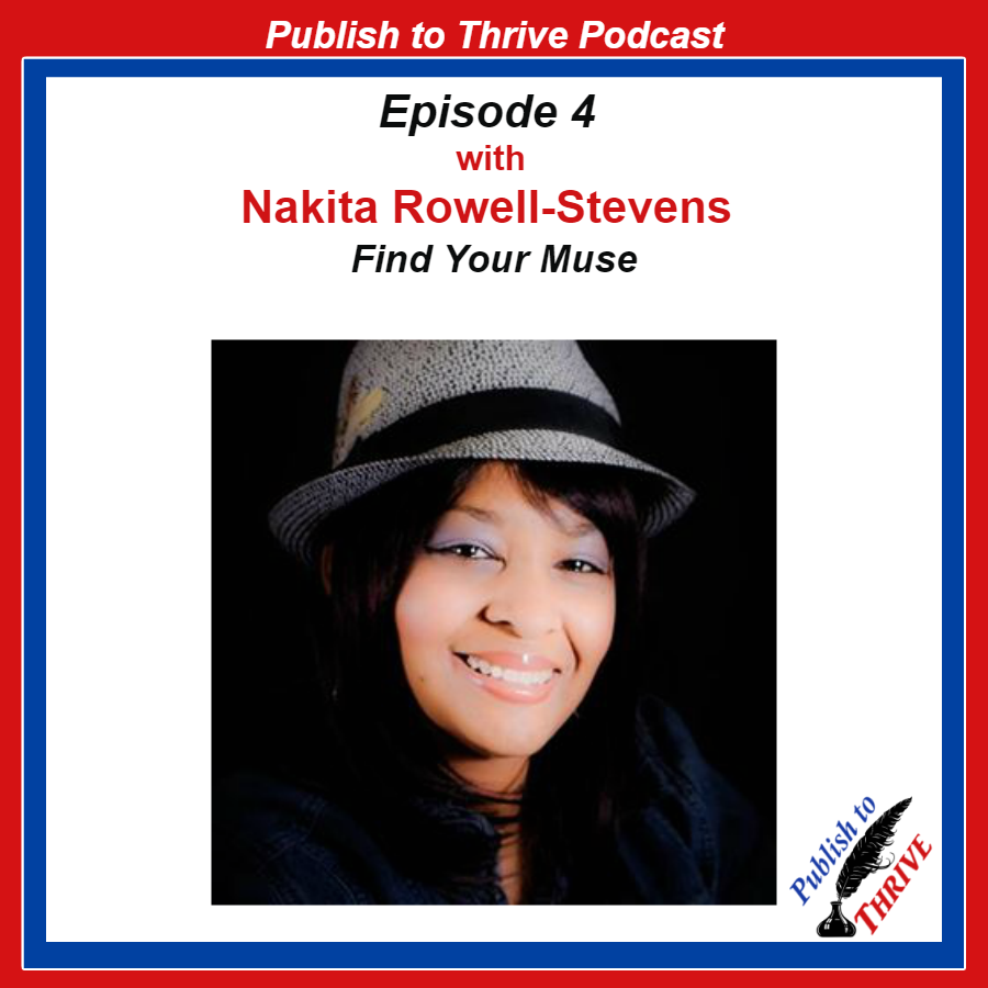 Nakita Rowell-Stevens Find Your Muse Publish to Thrive Podcast